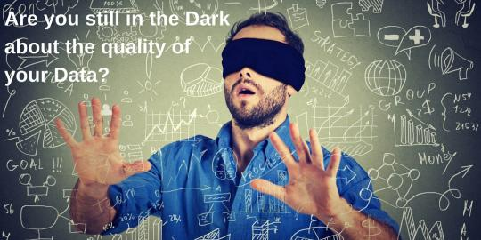 Are you still in the dark about the quality of your data?
